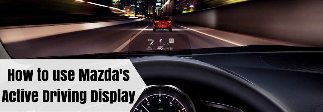 How to use Mazda's Active Driving Display