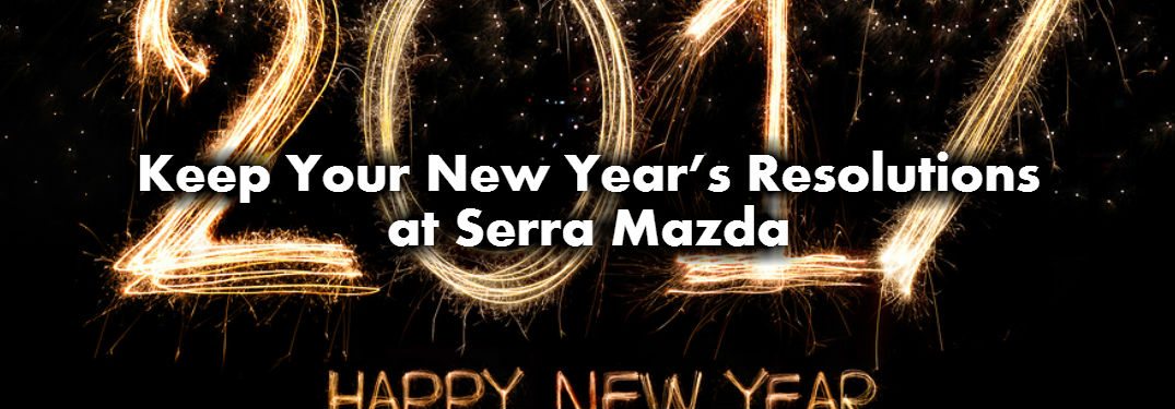 Keep Your New Year's Resolutions at Serra Mazda