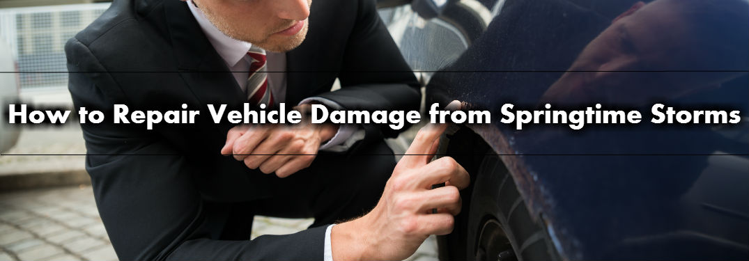 How to Repair Vehicle Damage from Springtime Storms