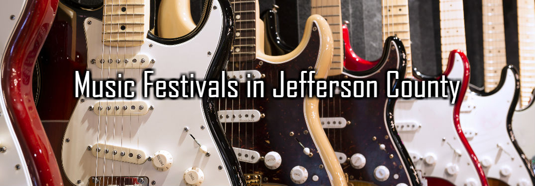 Top 3 Music Festivals and Events in Jefferson County