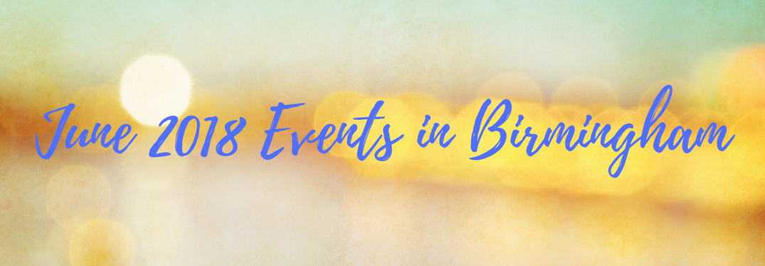 abstract summery background with June 2018 Events in Birmingham text