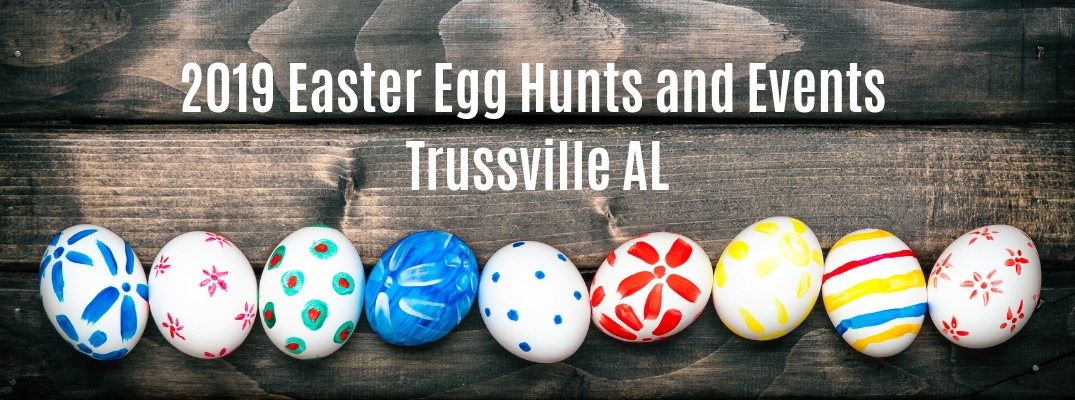 "Colored eggs on wood background with ""2019 Easter Egg Hunts and Events Trussville AL"" white text"