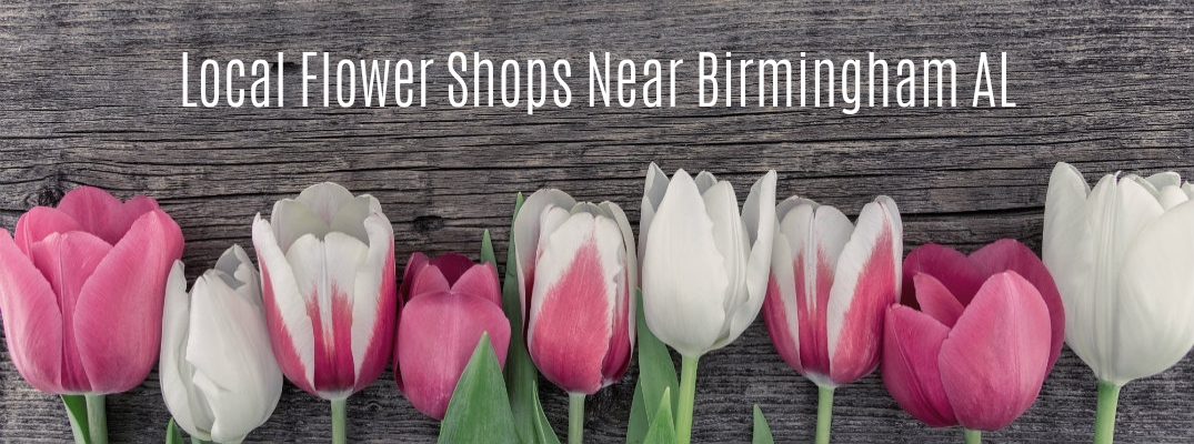 "Flowers on wood background with ""Local Flower Shops Near Birmingham AL"" white text"