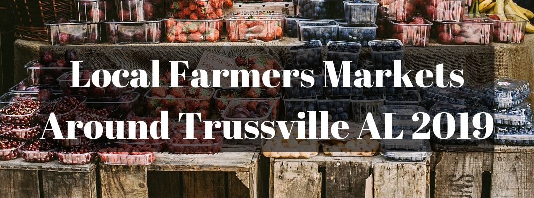 "Fresh produce at farmers market with ""Local Farmers Markets Around Trussville AL 2019"" white text"