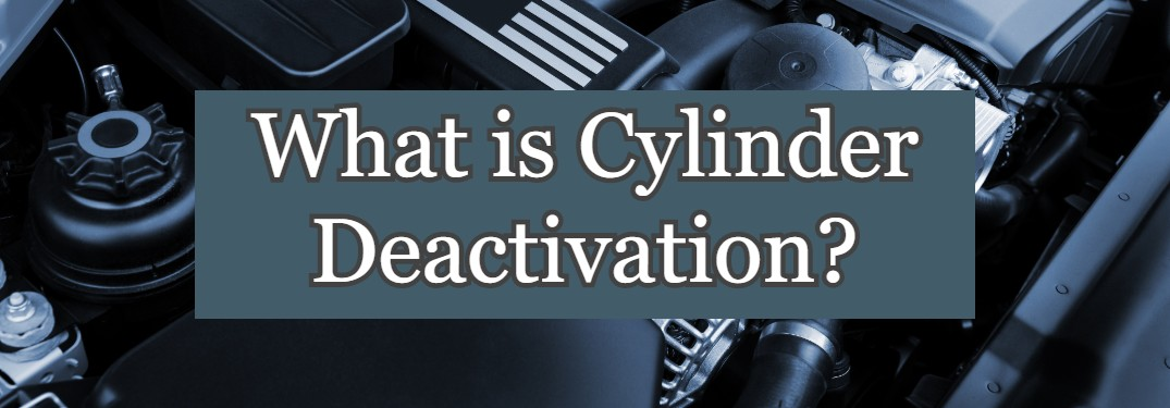 "Close up of a car engine with the text ""What is Cylinder Deactivation?"""