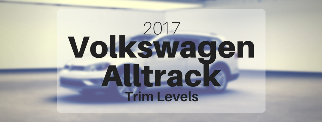 Different trim levels available for the 2017 Golf Alltrack