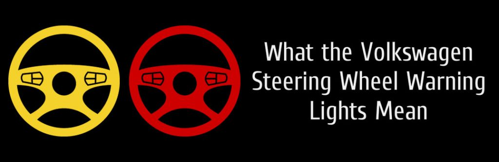 Volkswagen S Steering Wheel Warning Light Explained