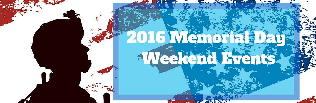2016 Memorial Day Weekend Events