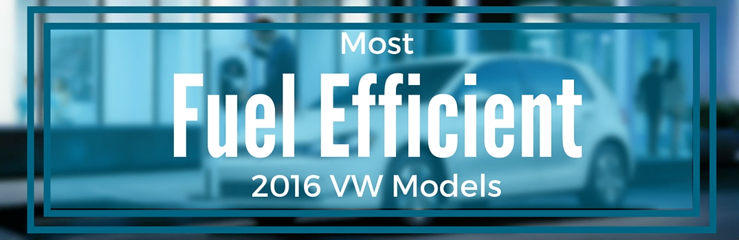 Best fuel economy for 2016 VW models
