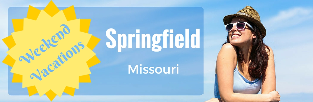 Top weekend getaways near Springfield MO