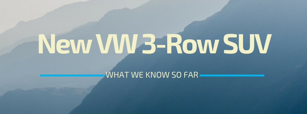 What We Know About Upcoming New VW 3-Row, 7-Seat SUV