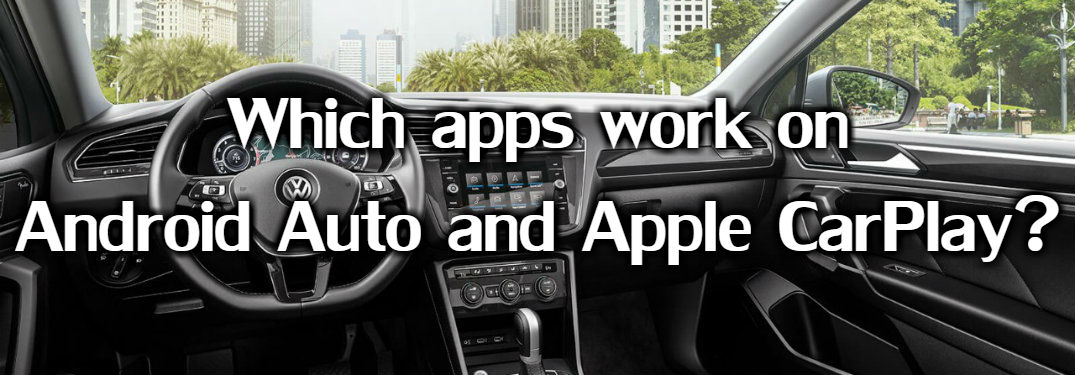 Text over VW dashboard asking which apps work with Android Auto and Apple CarPlay
