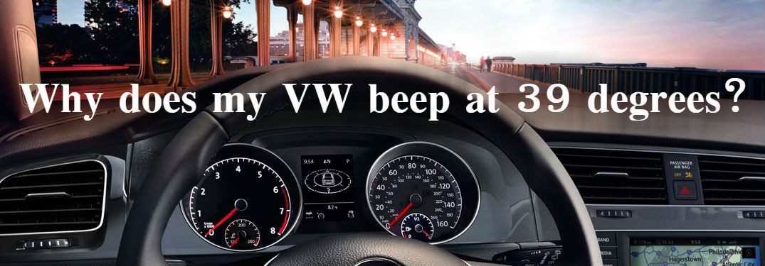 Volkswagen gauge cluster warning lights with text asking why VW beeps at 39 degrees