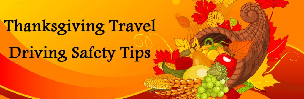 driving safety tips  thanksgiving travel