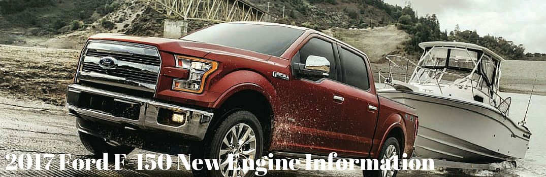2017 ford f-150 towing boat new engine information