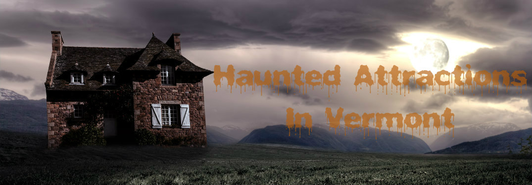 dark haunted house haunted attractions in vermont