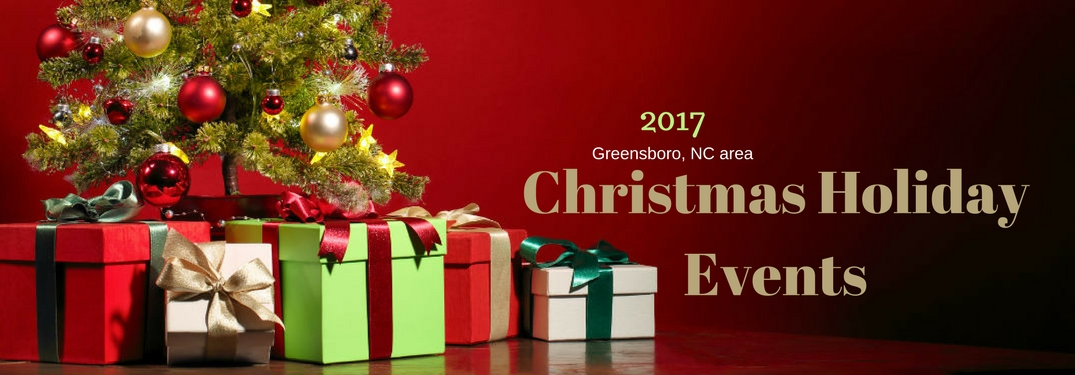 2017 Greensboro, NC area Christmas Holiday events, text on an image of gifts under a Christmas Tree