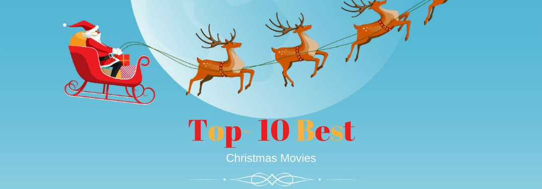 top 10 best christmas movies text on an image of santa and his reindeer - Top 10 Best Christmas Movies
