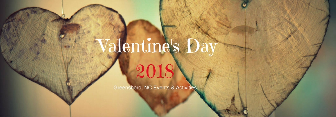 Valentine's Day 2018 Greensboro, NC events & Activities, text on an image of wood carved hearts hanging in the air