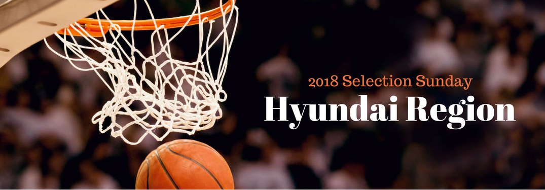 2018 Selection Sunday: Hyundai Versus the Competition