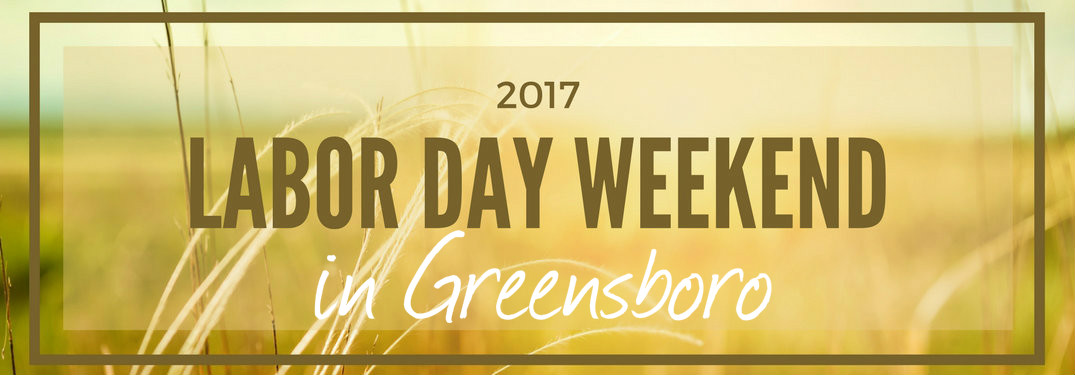 labor day events in greensboro