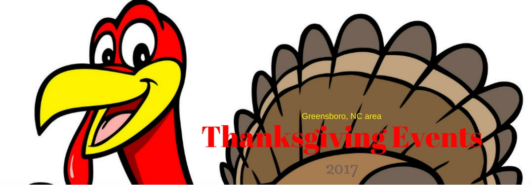 2017 Greensboro, NC area Thanksgiving Events, text on an image of a cartoon turkey