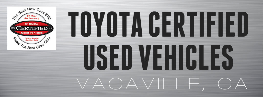 Toyota Certified Used Vehicles in Vacaville, CA