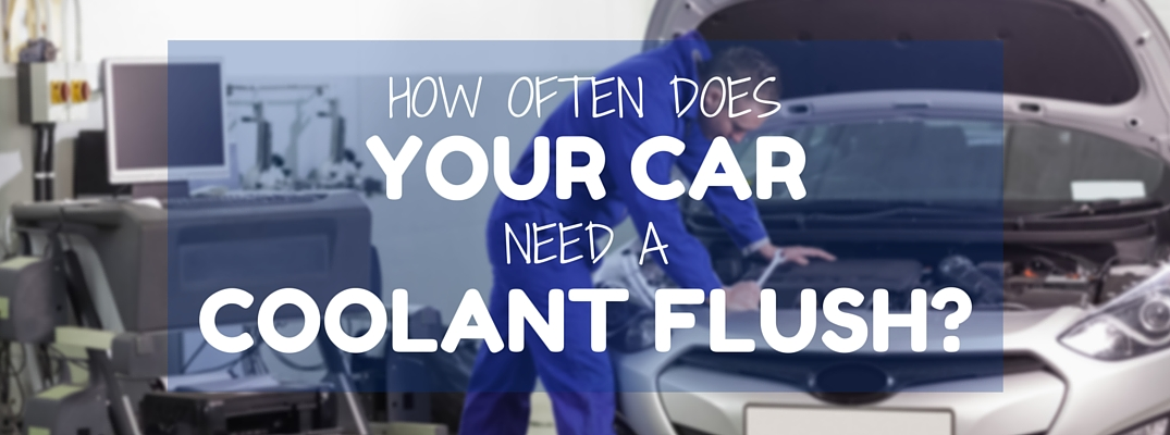 How often does your car need a coolant flush?