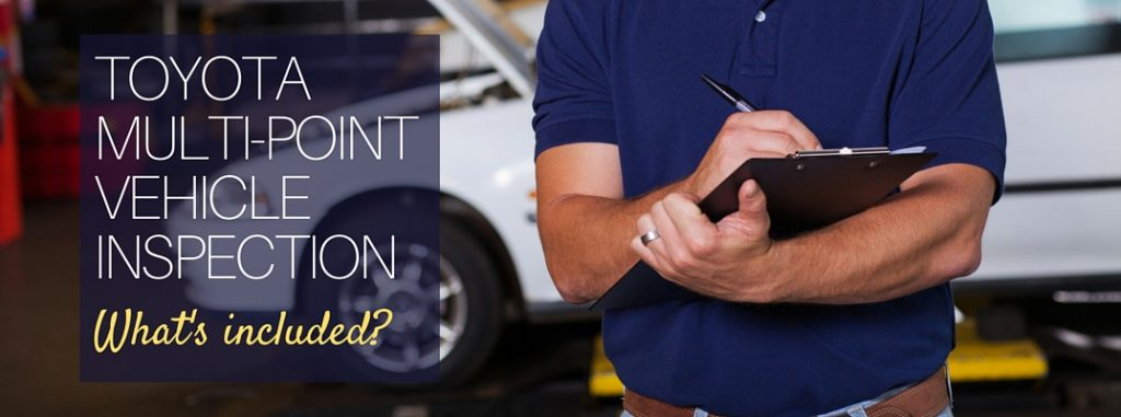 What S Included With A Toyota Multi Point Vehicle Inspection