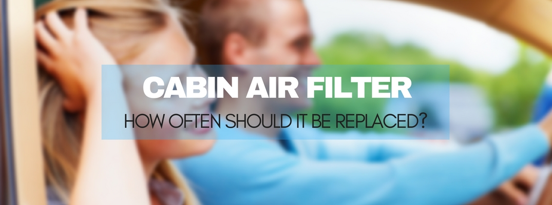 How often should you replace your cabin air filter?