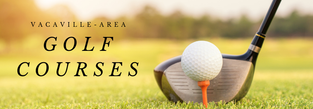 Where can I go golfing in the Vacaville-area?