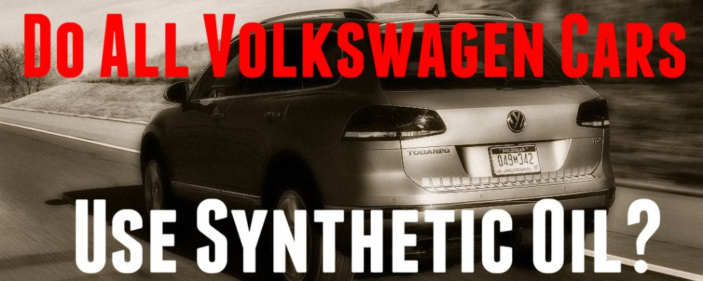 Does My Volkswagen Need Synthetic Oil?