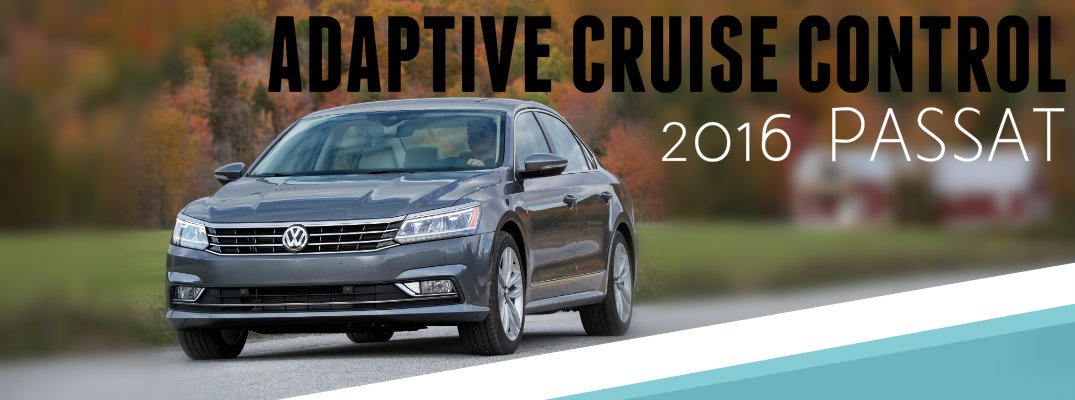 How to Use Adaptive Cruise Control on the 2016 VW Passat