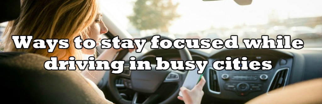 9 ways to stay focused for Distracted Driver Awareness Month