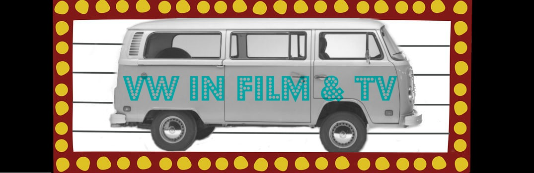 6 most popular movies featuring a VW Beetle or Microbus