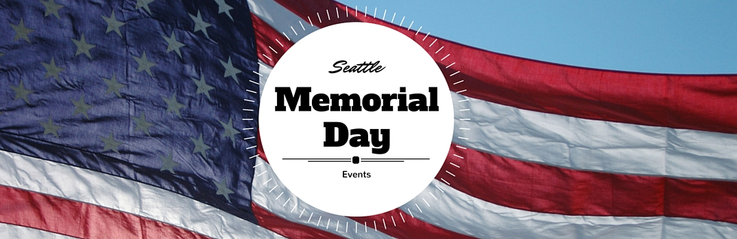2016 Memorial Day Weekend Events Seattle Amp King County Wa