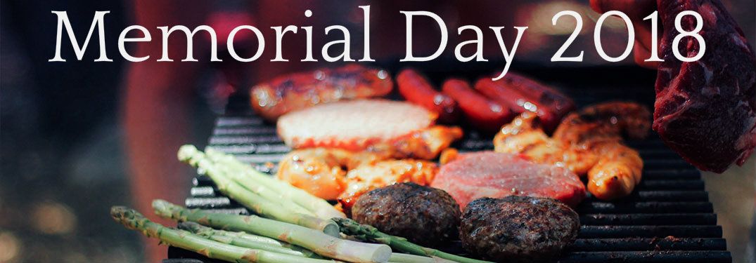 Memorial Day 2018 text over picture of food being grilled