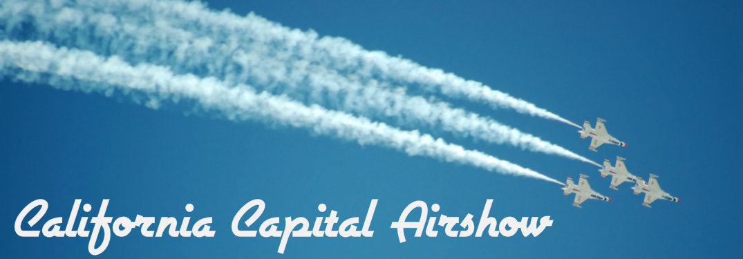 California Capital Airshow text over picture of Air Force Thunderbirds