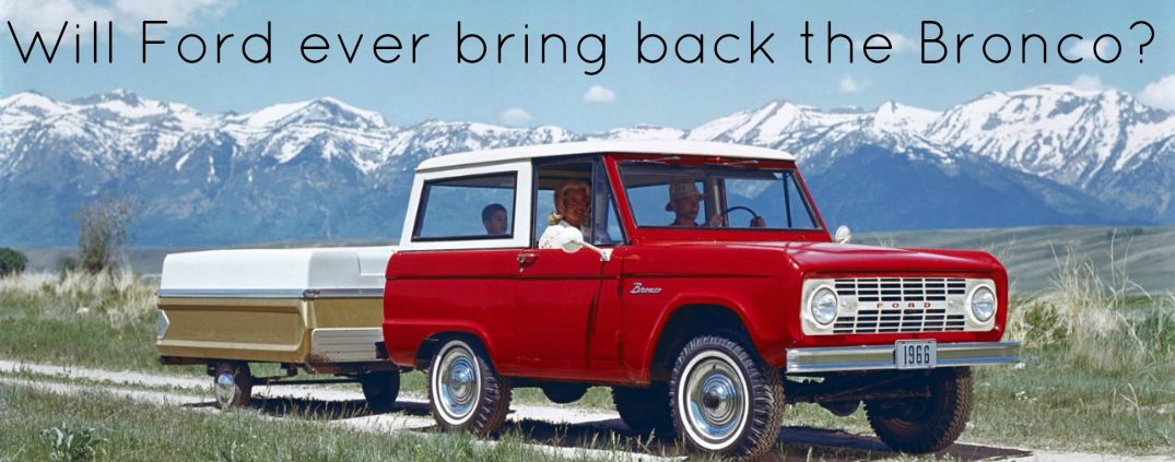 Will Ford ever bring back the Bronco?