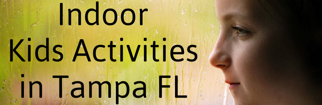 Indoor Kids Activities in Tampa FL_b