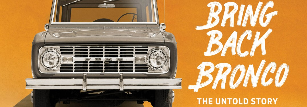 Learn About the History of the Ford Bronco with the New Bring Back Bronco Podcast