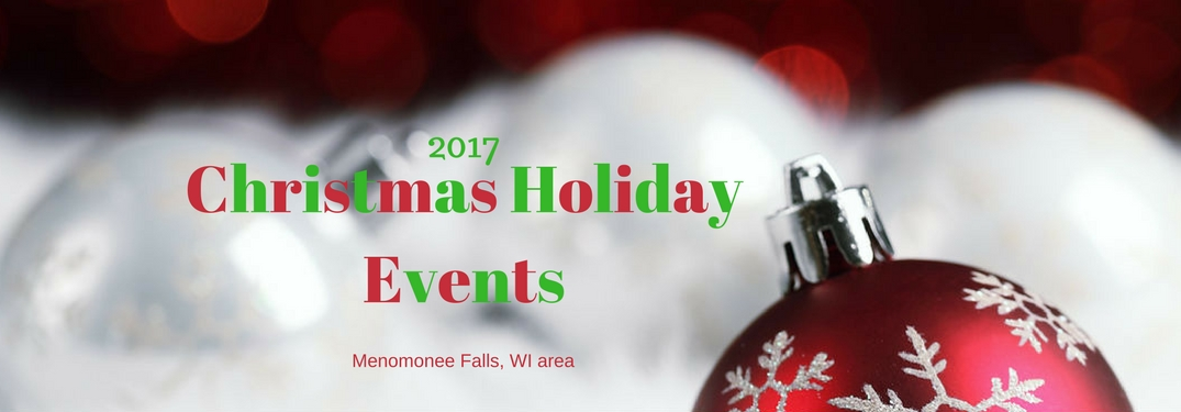 2017 Christmas Holiday Events Menomonee Falls, WI area, text on an image of cotton fluff snow and red bulb ornaments