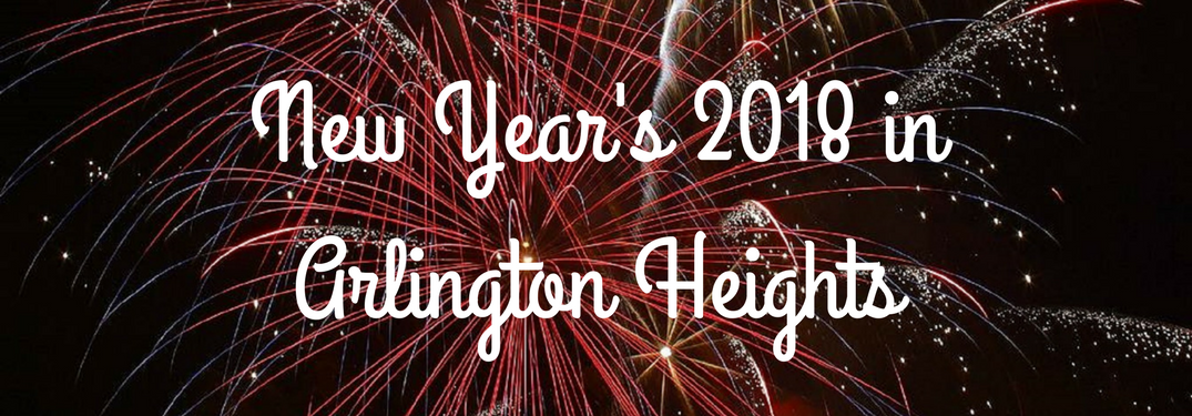 """fireworks in night sky with text """"new year's eve 2018 in arlington heights"""" over it"""