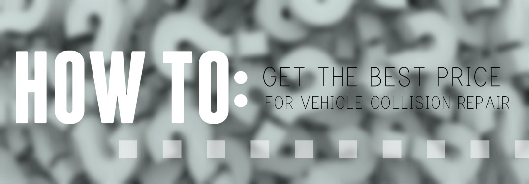 How to get the best price for vehicle collision repair service