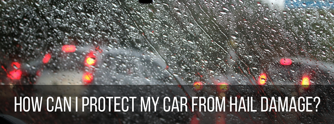 How can I protect my car from hail damage