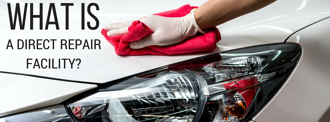 What is a Direct Repair Facility