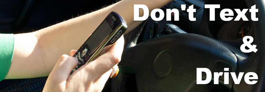Stay safe, don't drive distracted