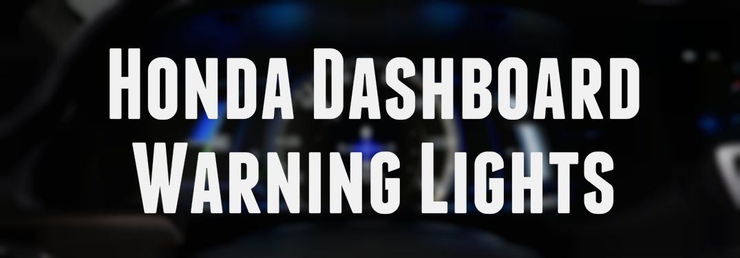 Honda dashboard warning lights and what they mean