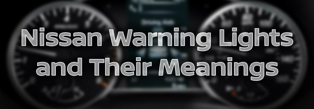 What are the different Nissan dashboard warning lights