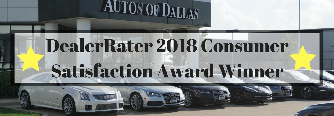 Autos of Dallas Dealership and Luxury Cars with White Box, Yellow Stars and DealerRater 2018 Consumer Satisfaction Award Text